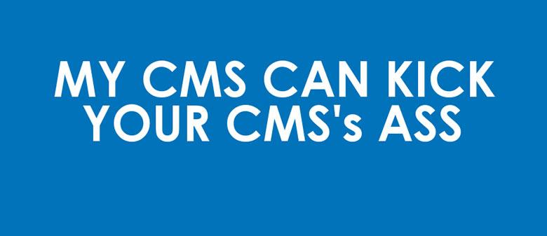 My CMS - your CMS